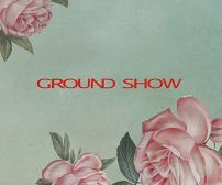 GROUNDSHOW